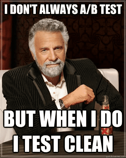 World's Most Interesting Man A/B Testing Meme - Disruptive Advertising