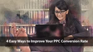 4 Easy Ways to Improve Your PPC Conversion Rate | Disruptive Advertising