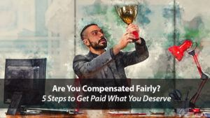 5 Steps to Making Sure You're Getting Paid What You Deserve | Disruptive Advertising