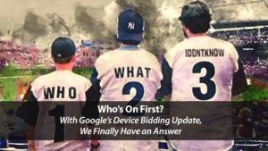 Who's On First? Google's New Device Bidding Update | Disruptive Advertising