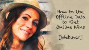 Webinar with Brittani Hunsaker | How to Use Offline Data to Get Online Wins | Disruptive Advertising