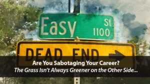 Is the Only Thing Keeping You from Easy Street...You? | Disruptive Advertising