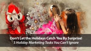 5 Holiday Online Marketing Tasks You Can't Ignore | Disruptive Advertising