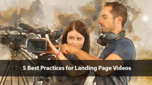 5 Best Practices for Landing Page Videos | Disruptive Advertising