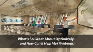 Getting the Most from Your Existing Web Site Traffic with Optimizely [Webinar] | Disruptive Advertising