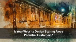 Is Your Website Design Scaring Away Potential Customers? | Disruptive Advertising