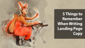 5 Things to Remember When Writing Landing Page Copy | Disruptive Advertising