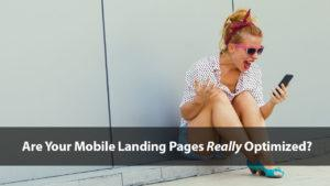 Are Your Mobile Landing Pages Really Optimized? | Disruptive Advertising