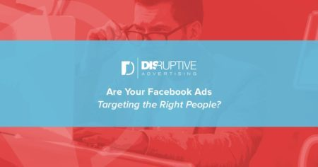 How to Improve Your Facebook Ad Targeting Using Niche Audiences | Disruptive Advertising