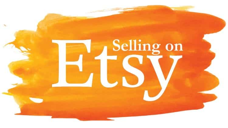 Selling on Etsy: Choosing a Strategy that Fits Your Needs